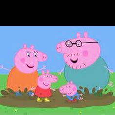 Peppa Pig - we're big fans of jumping in muddy puddles together.