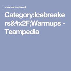 Category:Icebreakers/Warmups - Teampedia