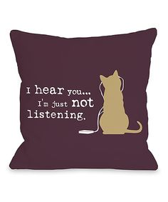Look at this Burgundy 'I Hear You' Throw Pillow on #zulily today!