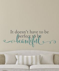 Teal & Slate 'Doesn't Have To Be Perfect' Decal | zulily