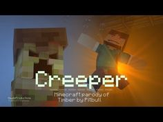 ▶ ♪CREEPER♪ - A Minecraft Parody of Pitbull - Timber (Music Video) - YouTube my favorite song