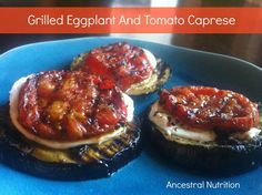 Grilled Eggplant And Tomato Caprese - Ancestral Nutrition (gluten-free & grain-free)