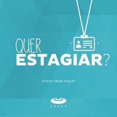 Press releases | Estágio no CESAR! Cadastre o seu currículo! | CESAR