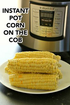 Pot Corn on the Cob (Pressure Cooker Instant Pot Corn on the Cob Instant Pot Pressure Cooker, Pressure Cooker Recipes, Pressure Cooking, Six Sisters, Budget Meal Planning, Recipe Binders, Money Saving Meals, Corn On Cob, New Cookbooks
