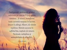 IRINA BINDER - Insomnii: Citate - Irina Binder True Words, Good People, Psychology, Life Quotes, Love You, Inspirational Quotes, Facts, Good Things, Memories