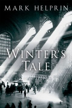 Winter's Tale by Mark Helprin.  One of my favorite books. Magical and well-written