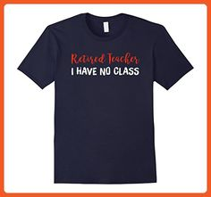 Mens Retired Teacher I Have No Class | Retirement Gifts Shirt XL Navy - Careers professions shirts (*Partner-Link)