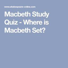 Macbeth Study Quiz - Where is Macbeth Set?