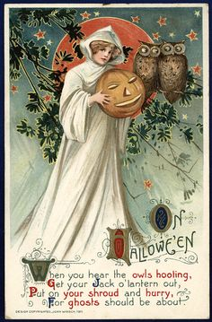 When you hear the owls hooting, get your Jack o'Lantern out, Put on your shroud and hurry, for ghosts should be about.