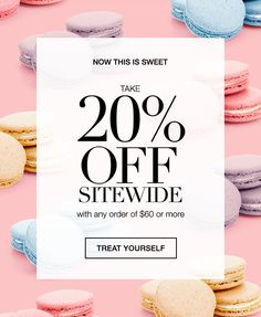 TREAT YOURSELF: TAKE 20% OFF YOUR ORDER SITEWIDE   FREE SHIPPING