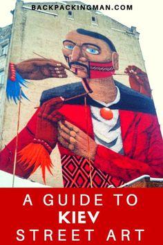 Street Art In Kiev - A Guide: