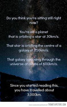 Amazing fact... space travels!