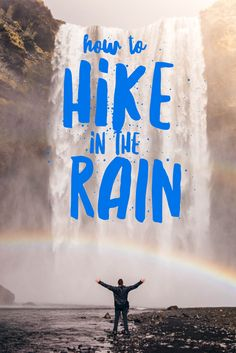 Tips for hiking in the rain and loving it.