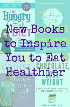 Not all diet books are created equal! These books will inspire you to eat healthier and love your food (and yourself!).