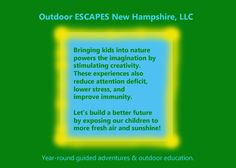 Nature deficit vs. sunshine and fresh air. Year-round guided adventures and outdoor education by Outdoor ESCAPES New Hampshire, LLC.