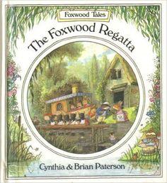 The Foxwood Regatta (Foxwood Tales): Cynthia Paterson, Brian Paterson: 9780812057706: Amazon.com: Books
