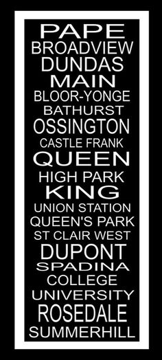 Toronto Subway Board - both North, South, East and West represented here. Hop on a train or two. Canada Eh, Toronto Canada, Toronto Street, Art Toronto, Downtown Toronto, Toronto Subway, I Am Canadian, Toronto Travel, Street Names