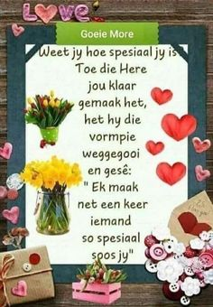 Jy is spesiaal Morning Quotes For Friends, Morning Greetings Quotes, Good Morning Wishes, Good Morning Quotes, Morning Blessings, Happy Birthday Sister Funny, Birthday Wishes Quotes, Happy Birthday Greetings, Congratulations Quotes