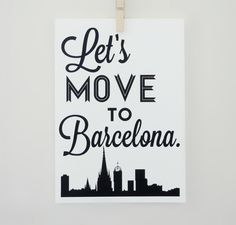 Let's Move to Barcelona. Typography by SacredandProfane.