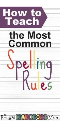 How to Teach Your Homeschooled Child the Most Common Spelling Rules – The Frugal Homeschooling Mom aka TFHSM Spelling Rules, Spelling Activities, Spelling Help, Phonics Rules, Phonics Lessons, Grade Spelling, Listening Activities, Word Study, Word Work