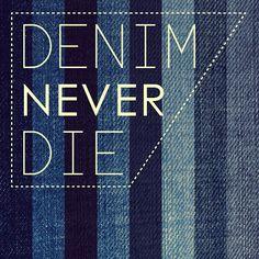 Denim Never Die