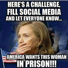 Hillary Clinton for Prison 2016 Crooked Hillary, Conservative Politics, It Goes On, Everyone Knows, Along The Way, We The People, Prison, It Hurts, Truth Hurts