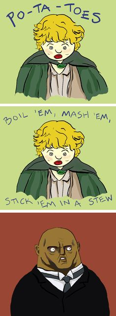 Strac and Sam Wise DW LOTR cross over :) Oh silly potato dwarves and hobbits!