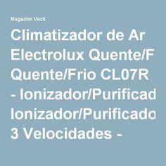 Climatizador de Ar Electrolux Quente/Frio CL07R - Ionizador/Purificador/Umidificador 3 Velocidades - Magazine Ofvieira