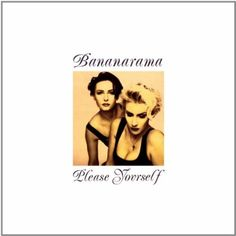 Bananarama - Please Yourself
