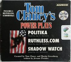 Tom Clancy's Power Plays - Politika, Ruthless.com, Shadow Watch written by Jerome Preisler performed by Jay O. Sanders on CD (Abridged)