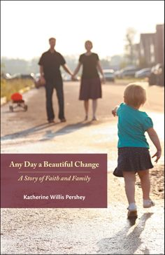Any Day a Beautiful Change by Katherine Willis Pershey - http://www.chalicepress.com/Any-Day-a-Beautiful-Change-P964.aspx