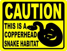 Caution This is a Copperhead Snake Habitat Sign