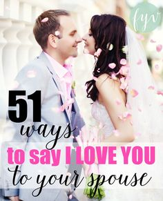 """Do you ever struggle to show your spouse how much you love them? If so, come see 51 practical ways you can say """"I love you"""" to your spouse. :: FulfillingYourVows.com"""