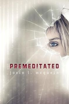 Premeditated by Josin McQuein Ya Novels, Best Novels, Books To Buy, Books To Read, Revenge Stories, Forensic Psychology, Thirteen Reasons Why, Realistic Fiction, New Teen