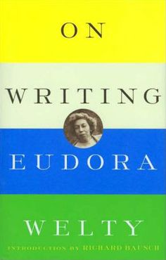 Eudora Welty on the Poetics of Place and Writing as an Explorer's Map of the Unknown   Brain Pickings