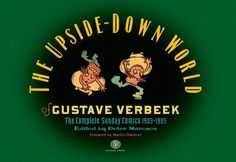 The Upside Down World of Gustave Verbeek: Complete Sunday Comics 1903-05 (HC) by Gustave Verbeek