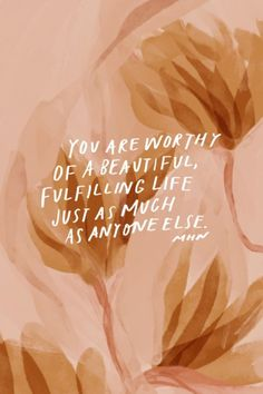 You are worthy of a beautiful, meaningful life just as much as anyone else. {TAP FOR MORE} - - Self Love Quotes, Words Quotes, Bible Quotes, Wise Words, Quotes To Live By, Best Quotes, Hope Quotes, Bible Verses, Pretty Words