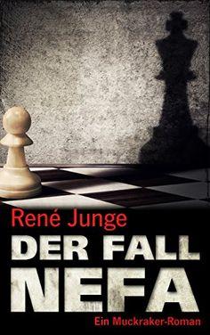 Der Fall NEFA (Muckraker Reihe 1) von René Junge…