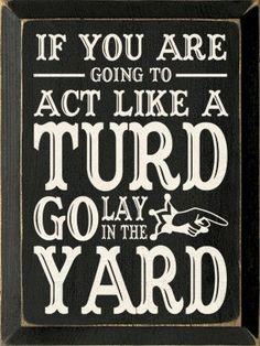 go lay in the yard
