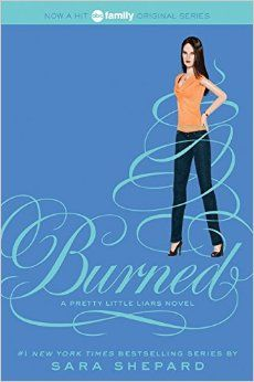 """Burned"" (Pretty Little Liars #12) by Sara Shepard"