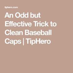 An Odd but Effective Trick to Clean Baseball Caps | TipHero