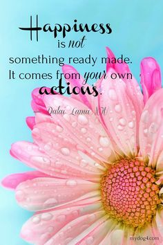Inspirational Quotes- Happiness is not something ready made. It comes from your own actions. Soul Quotes, Wisdom Quotes, Life Quotes, Quotes Quotes, Lyric Quotes, Movie Quotes, Happy Quotes Inspirational, Positive Quotes, Motivational Quotes