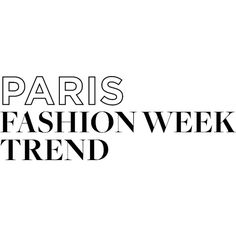 Paris Fashion Week Trend ❤ liked on Polyvore featuring text, words, backgrounds, quotes, phrase and saying