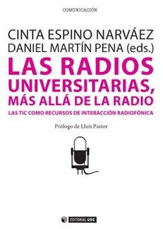 Se es membro da Universidade de Vigo podes solicitalo a través desta páxina http://www.biblioteca.uvigo.es/biblioteca_gl/servizos/coleccions/adquisicions/ Las radios universitarias , más alla de la radio. Cinta Espino Narváez. Daniel Martín Pena (eds.). UOC, 2013 - 25€ (Pons)