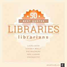 A list of the best quotes about libraries and librarians, together with quotes that you can share as images.