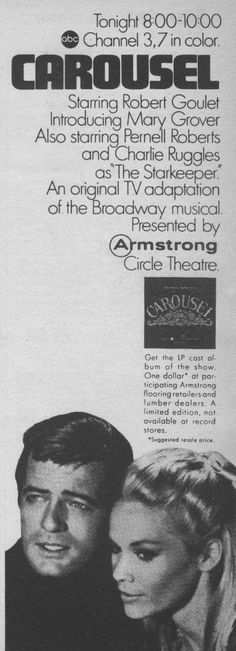 Armstrong's Circle Theatre was a popular TV anthology show that ran from 1950-'63 -- they had a lot of top stars on like Paul Newman and James Dean early on. A lot of stars got their start on this one. Later on in it's run they showed stage musical dramas too like this ad is from for Carousel staring Robert Goulete and Pernell Roberts (who really had a great voice and was known for his role as Adam Cartwright on Bonanza)