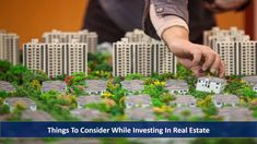 Things to Consider While Investing in Real Estate