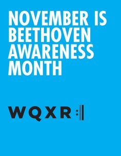 OBEYTHOVEN IS BACK. November is Beethoven Awareness Month at WQXR