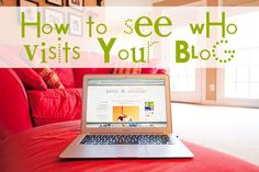 How To See Who Visits Your Blog via KevinandAmanda.com