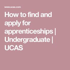 How to find and apply for apprenticeships | Undergraduate | UCAS